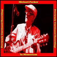 In Memoriam - Previously Unreleased Recordings — Michael Packer