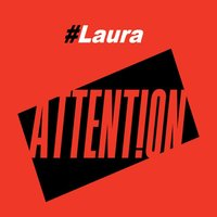 Attention — Laura