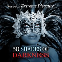 50 Shades of Darkness...... For Your Extreme Pleasure — сборник