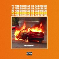 25 Year Old (Dead in a Car Crash) — Angelo Rhymes