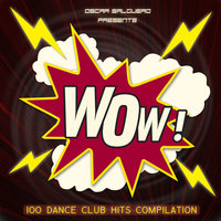 Oscar Salguero presents WOW! (100 Dance Club Hits) — сборник