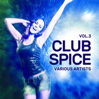 Club Spice, Vol. 3 — сборник