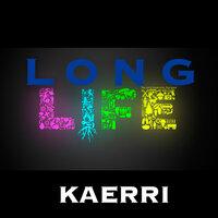 Long Life — Kaerri