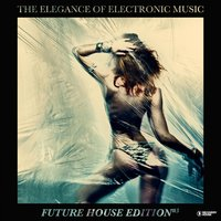 The Elegance of Electronic Music - Future House Edition #5 — сборник