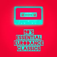 90's Essential Eurodance Classics — 90s Allstars, 90er Musik Box, 90's Hit Makers