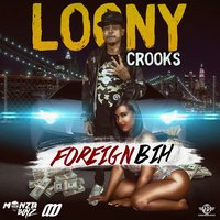Foreign Bih — Loony Crooks