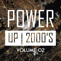 Power up 2000's, Vol. 2 — Various artists