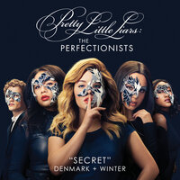 Secret (Pretty Little Liars: The Perfectionists Theme) — Denmark + Winter