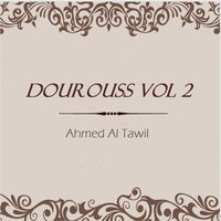 Dourouss Vol 2 — Ahmed Al Tawil