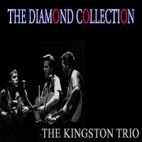 The Diamond Collection — The Kingston Trio