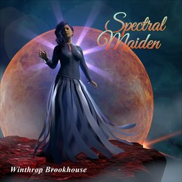 Spectral Maiden — Winthrop Brookhouse
