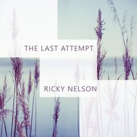 The Last Attempt — Ricky Nelson