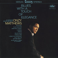 Blues With A Touch Of Elegance — Onzy Matthews