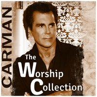 The Worship Collection — CARMAN