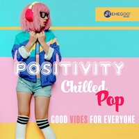 Positivity: Chilled Pop, Good Vibes for Everyone — сборник