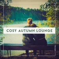 Cosy Autumn Lounge, Vol. 1 — сборник