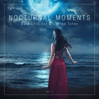 Nocturnal Moments (Best Chill out & Lounge Tunes), Vol. 1 — сборник