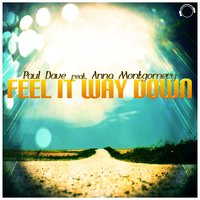 Feel It Way Down — Paul Dave, Anna Montgomery
