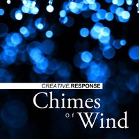 Chimes of Wind — Creative Response
