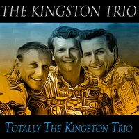 Totally the Kingston Trio — The Kingston Trio
