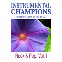 Rock & Pop, Vol. 1 — Instrumental Champions