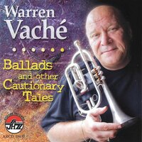 Ballads And Other Cautiona — Warren Vaché