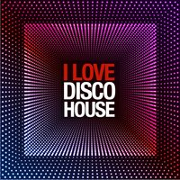 I Love Disco House — сборник