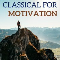 Classical for motivation — Georges Delerue, Ludwig van Beethoven, Richard Wagner, Johann Sebastian Bach, Antonio Vivaldi, Gustav Mahler, Tchaikovsky, Wolfgang Amadeus Mozart, Georges Delerue, Fritz Kreisler, Camille Saint-Saëns, Jules Massenet, Claude Debussy