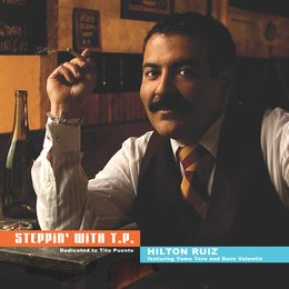 Steppin' with T.P. — Hilton Ruiz