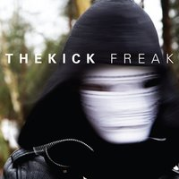 Freak — The Kick