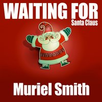 Waiting for Santa Claus — Muriel Smith