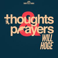 Thoughts & Prayers — Will Hoge