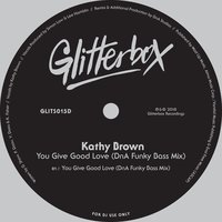 You Give Good Love — Kathy Brown