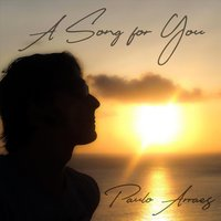 A Song for You — Paulo Arraes