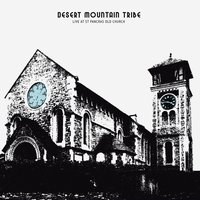 Live at St Pancras Old Church — Desert Mountain Tribe