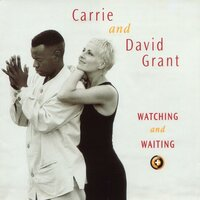 Watching and Waiting — Carrie Grant, David Grant