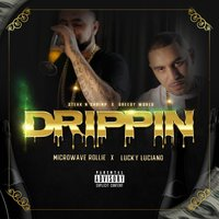 Drippin — Lucky Luciano, Microwave Rollie