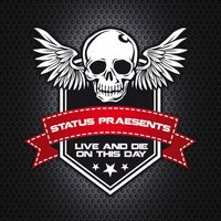 Live and Die on This Day — Status Praesents