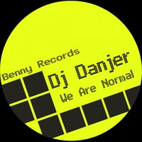 We Are Normal — DJ Danjer