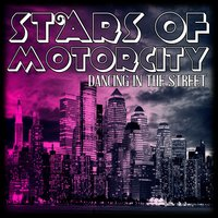 Stars of Motorcity - Dancing in the Street — сборник