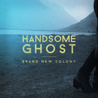 Brand New Colony — Handsome Ghost