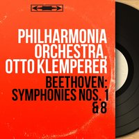 Beethoven: Symphonies Nos. 1 & 8 — Людвиг ван Бетховен, PhilharmoniaOrchestra, Otto Klemperer