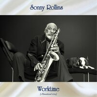 Worktime — Sonny Rollins, Max Roach / Ray Bryant