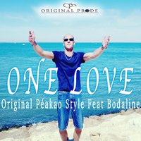 One Love — Original Péakao Style feat. Bodaline