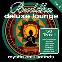 Buddha Deluxe Lounge, Vol. 4 - Mystic Chill Sounds — сборник