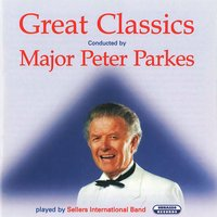 Great Classics — Sellers International Brass Band & Major Peter Parkes