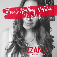 There's Nothing Holdin' Me Back (Engine Opus Charts) — ZZanu, Misha Cordón