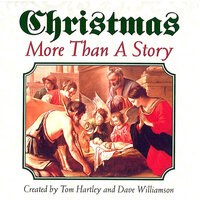 Christmas: More Than a Story — Tom Hartley, Dave Williamson