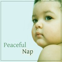 Peaceful Nap – Soothing Lullabies for Kids, Serenity & Calm Sleep, Mozart — Rockabye Lullaby, Вольфганг Амадей Моцарт