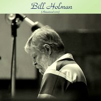 Bill Holman — Bill Holman, Bob Gordon / Herb Geller / Bob Enevoldsen / Stu Williamson / Don Fagerquist / Nick Travis